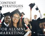 Content strategies for alumni marketing