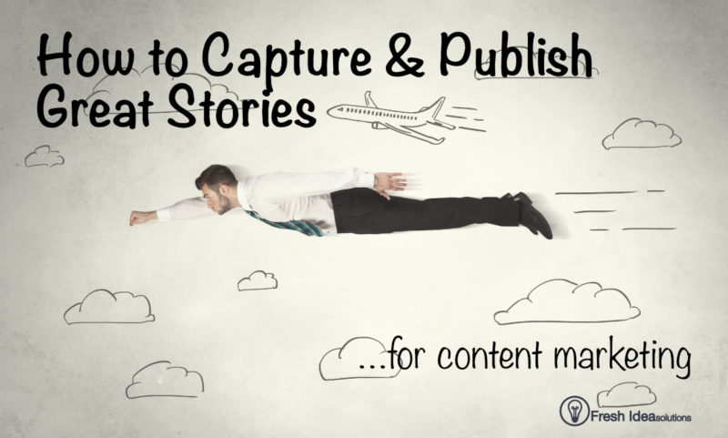 Story mining for content marketing is having a workable system for finding, capturing, and publish new stories for your education brand.