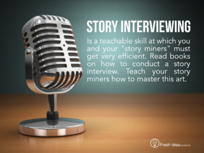 Story mining for content marketing relies heavily on your story interviewing skills. Capture more stories by interviewing more people.