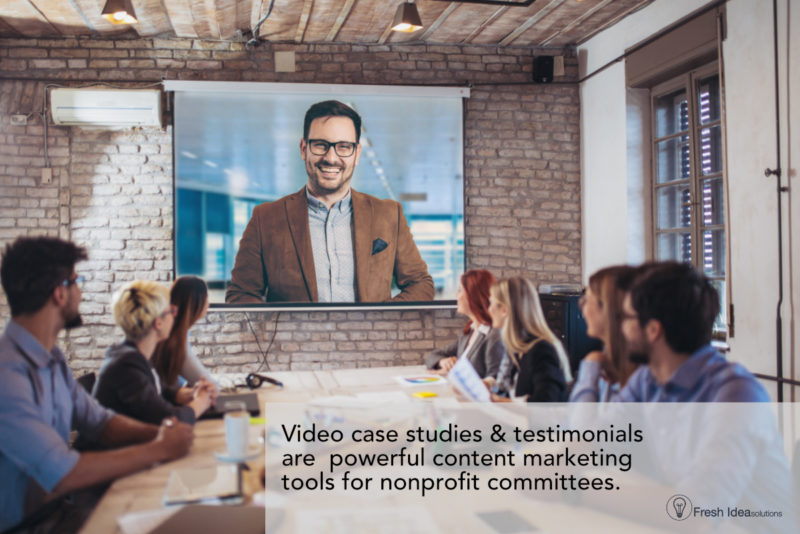 How to Video case studies & testimonials are powerful content marketing for nonprofit committees.