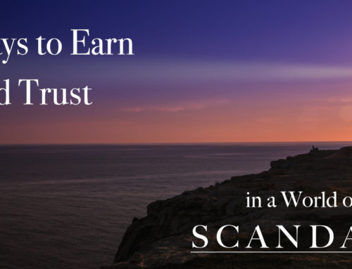 5 Ways to Earn Brand Trust in a World of Scandals