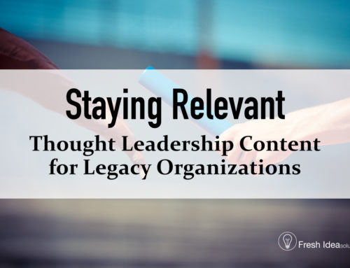 Staying Relevant: Thought Leadership Content for Legacy Organizations