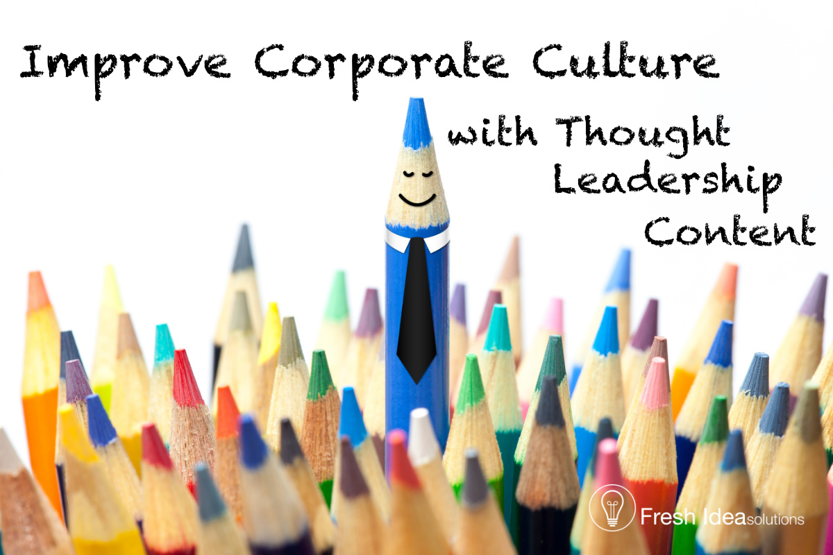 Improve corporate culture with thought leadership.