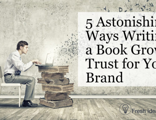 5 Astounding Reasons Writing A Book Grows Trust