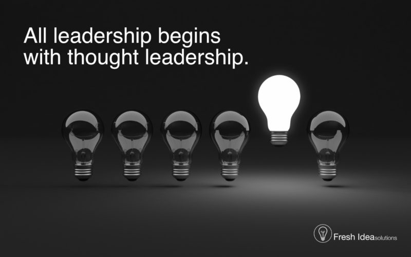 All leadership begins with thought leadership.